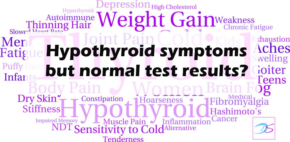 Feel hypothyroid despite normal test results?